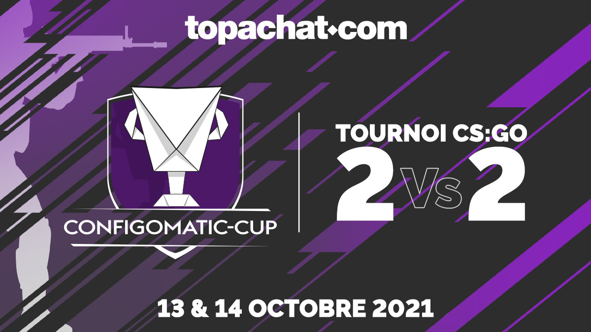 CONFIGOMATIC-CUP : tournoi 2v2 avec 5200 € de dotations !