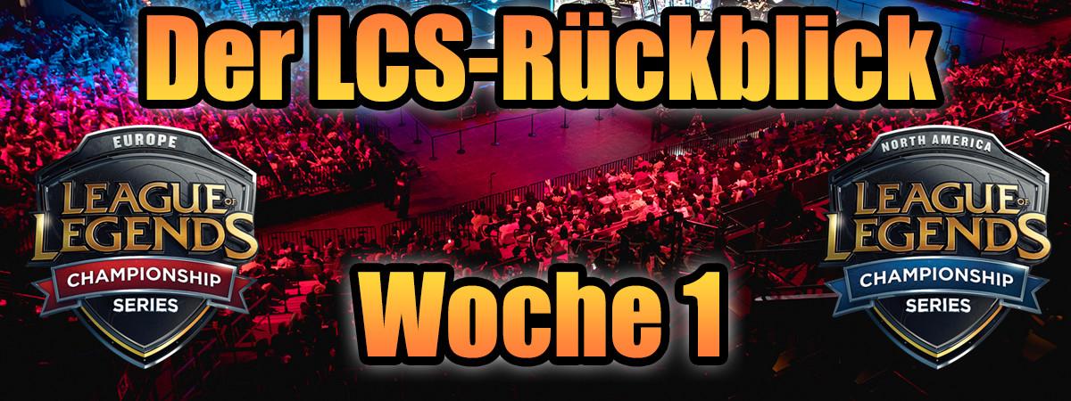Der LCS-Rückblick | Woche 1