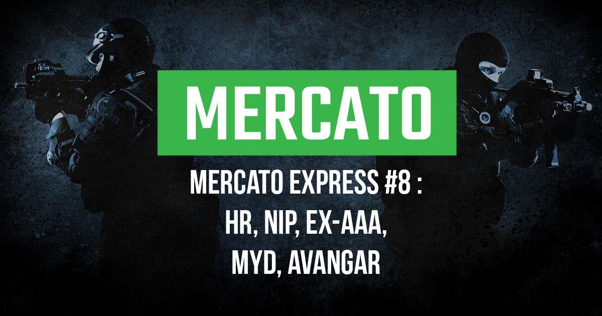 Mercato Express #8 : HellRaisers, NiP, ex-aAa, MYD, AVANGAR
