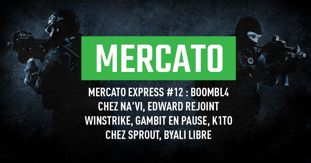 Mercato Express #12 : Boombl4 chez Na'Vi, Edward rejoint Winstrike, Gambit en pause, k1to chez Sprout, byali libre
