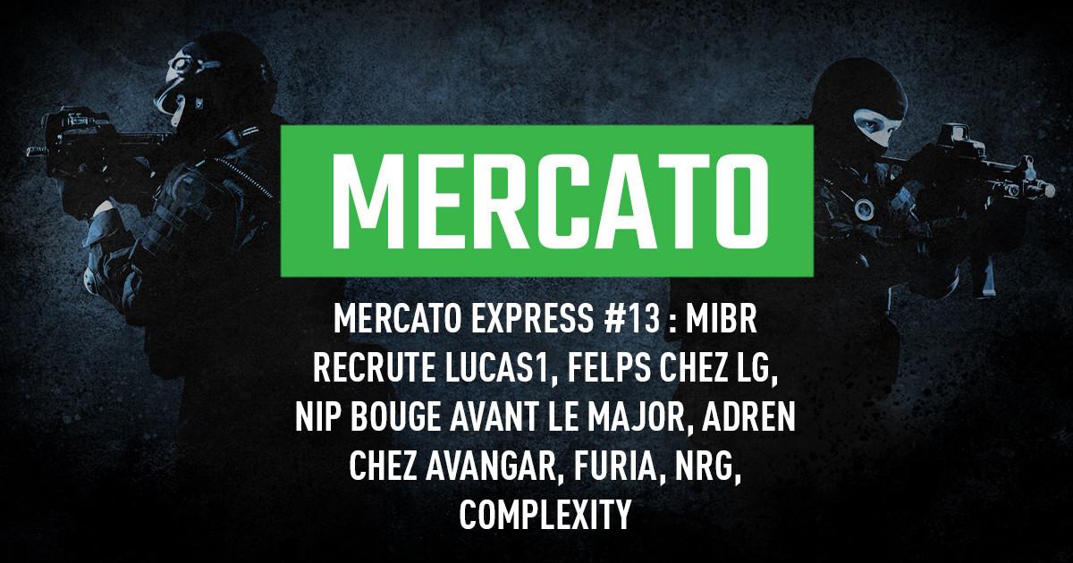 Mercato Express #13 : MIBR, Luminosity, Furia, bodyy, NiP, AVANGAR, NRG et Complexity