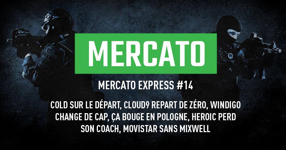 Mercato Express #14 : coldzera sur le départ, C9 repart de zéro, Windigo change de cap, etc.