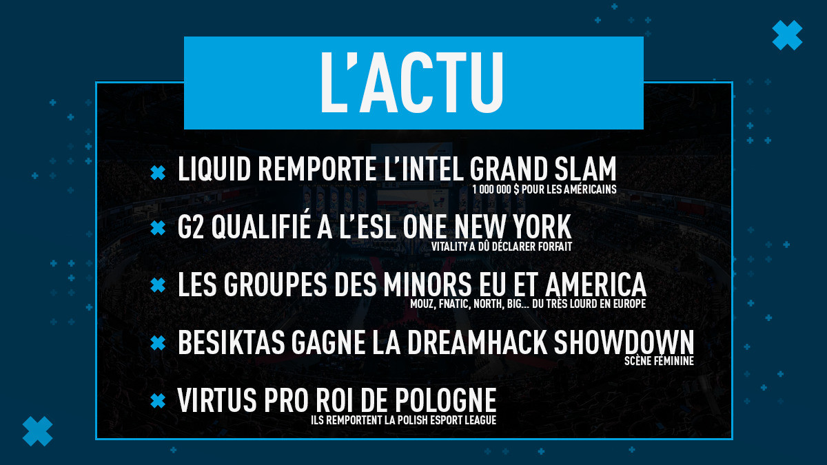 L'actu de la semaine #1 : G2 à New York, Grand Slam pour Liquid, groupes des minors, etc.