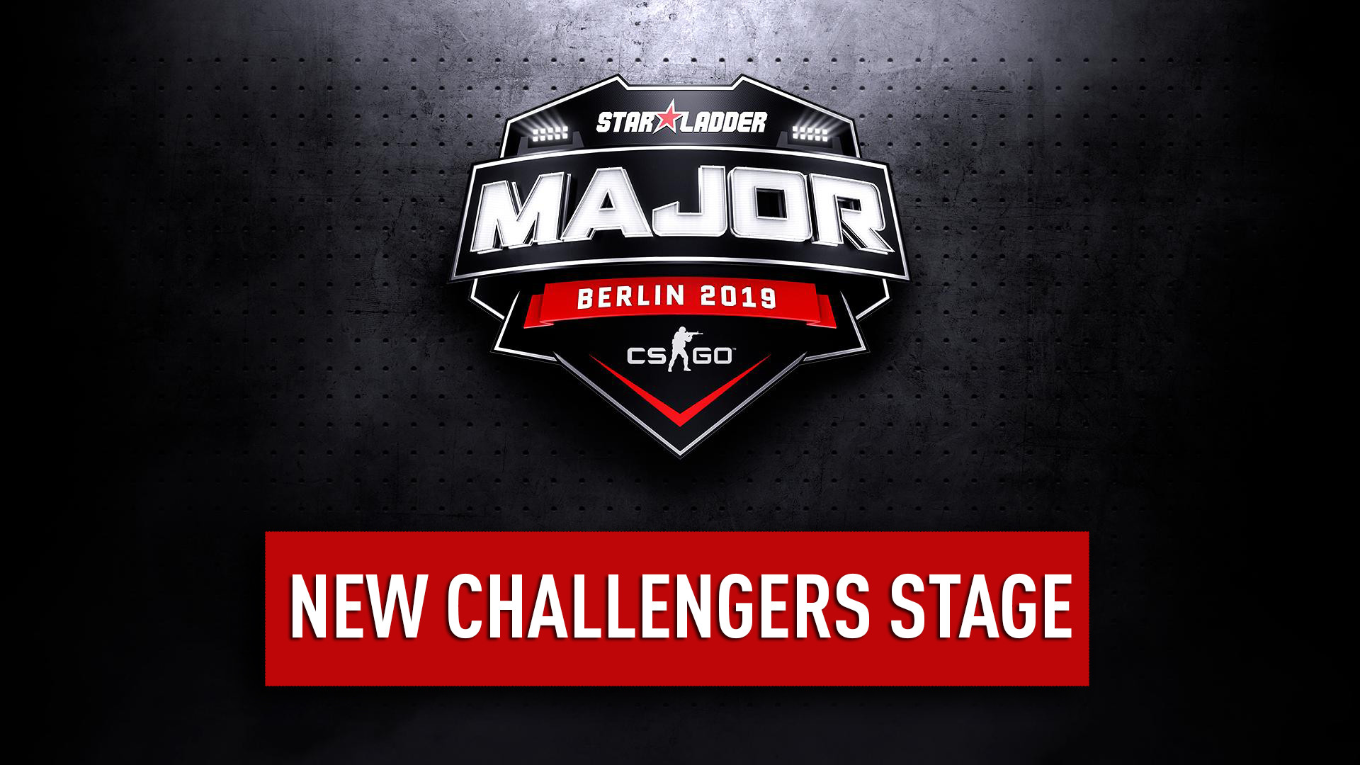 StarLadder Major Berlin : The New Challengers Stage