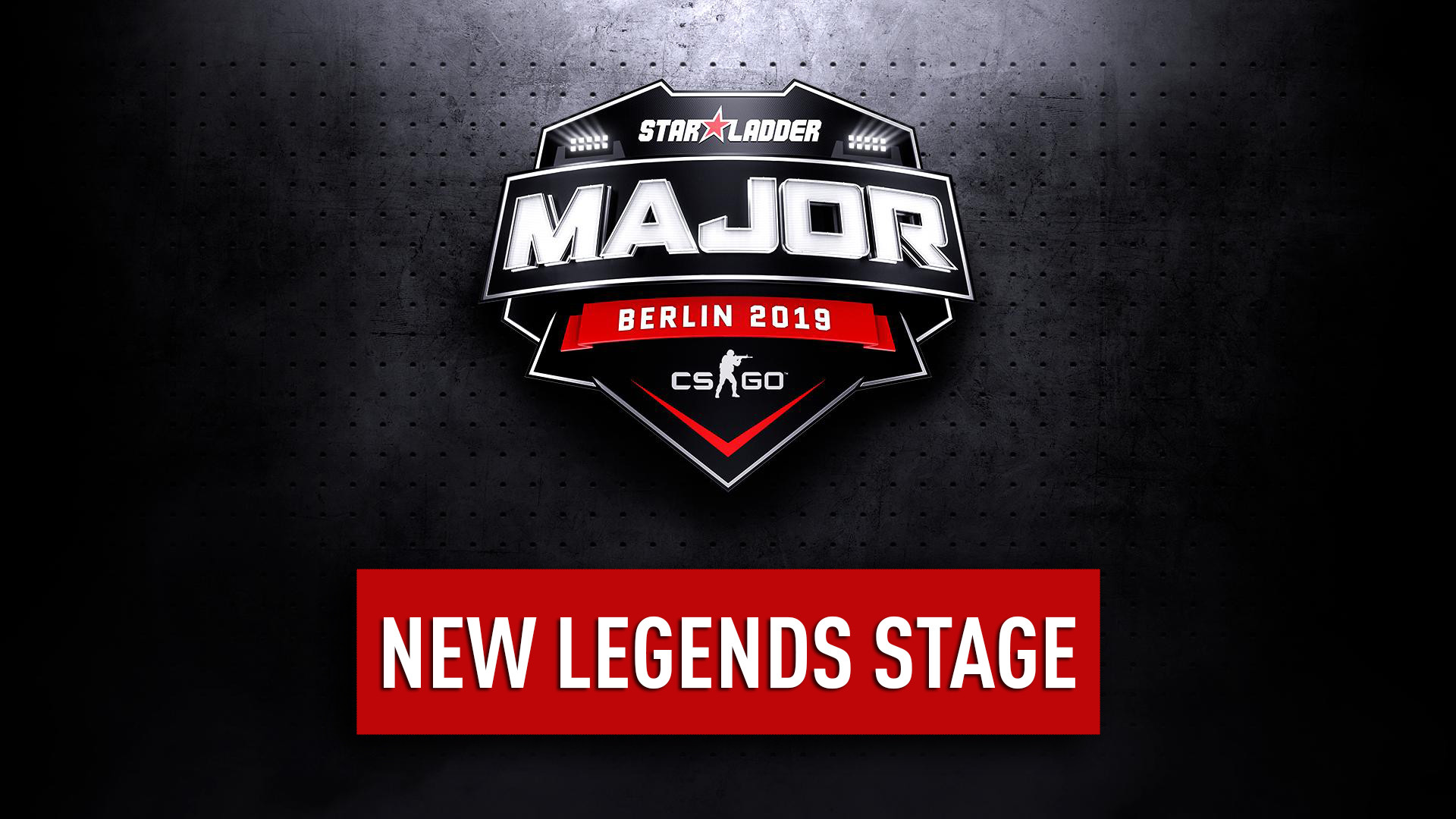 StarLadder Major Berlin : The New Legends Stage