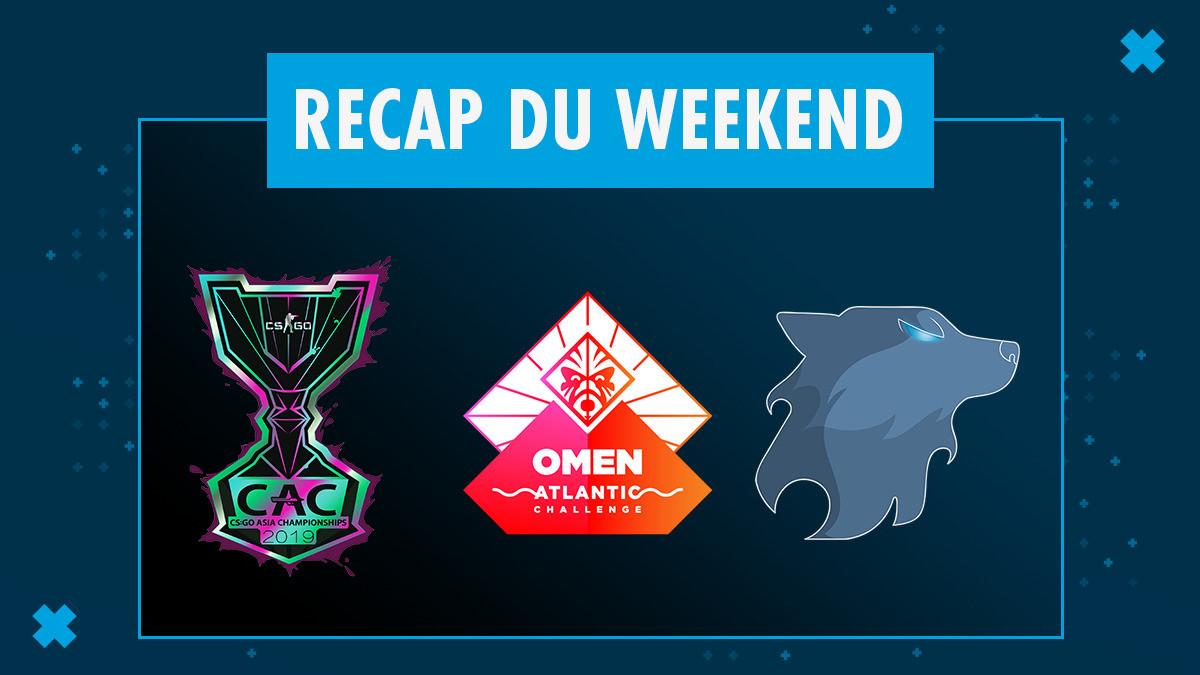 Récap du weekend : Asia Championship, OMEN AC, Louvard Game 4.4