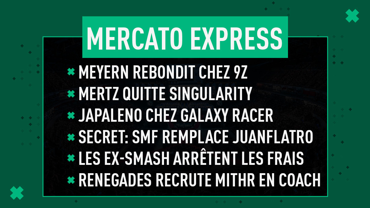 Mercato Express : meyern, mertz, Japaleno, Secret, ex-SMASH, Renegades