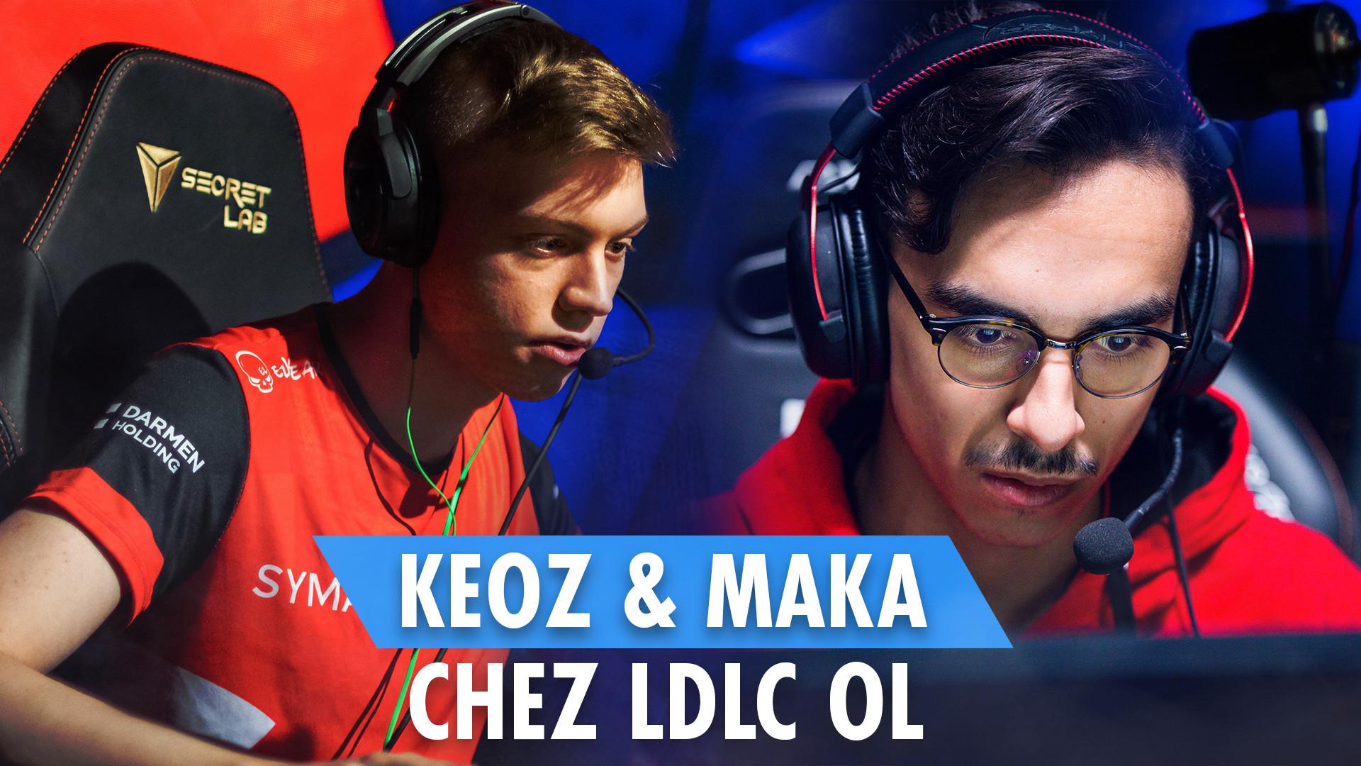 Maka et Keoz chez LDLC OL