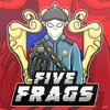 Five Frags