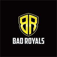 Bad-Royals