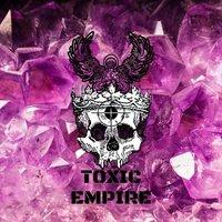 Toxic Empire