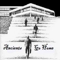Ancients Go Home