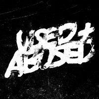 used + abused