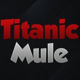 Titanicmule