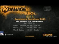 Titan vs. HellRaisers | Gruppe B, DreamHack Stockholm 2015 | de_overpass Map 1